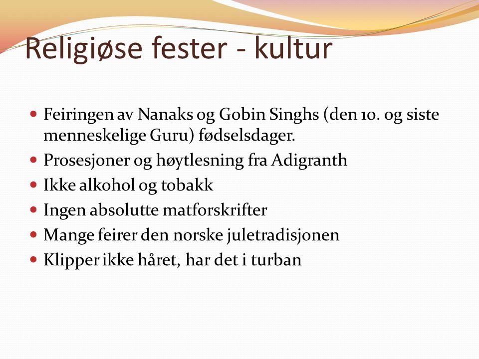 Religiøse fester - kultur Feiringen av Nanaks og Gobin Singhs (den 10.