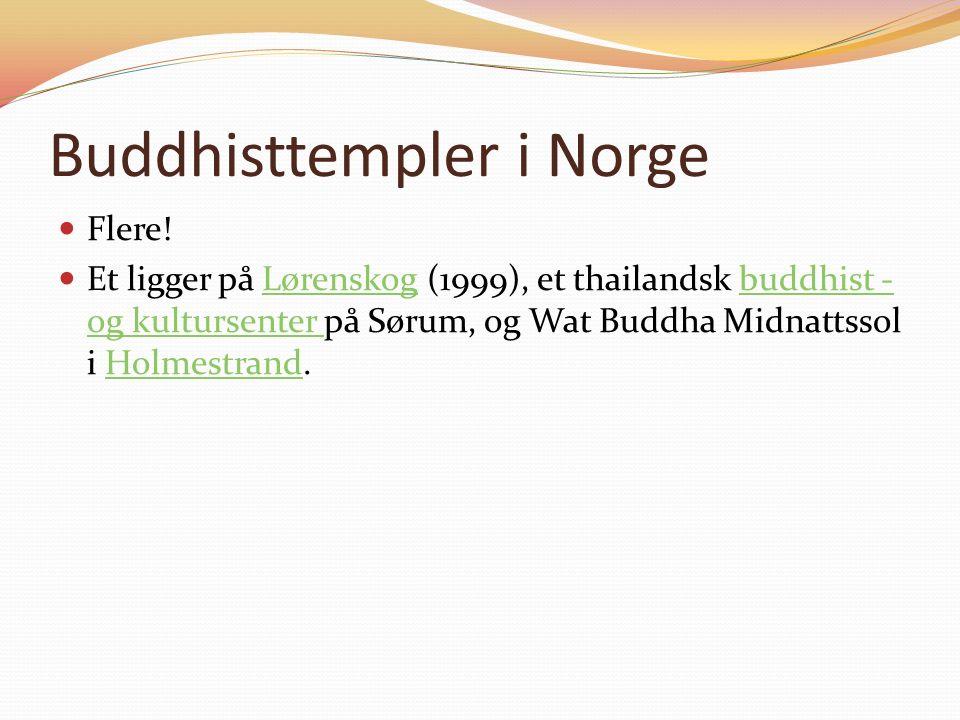 Buddhisttempler i Norge Flere.