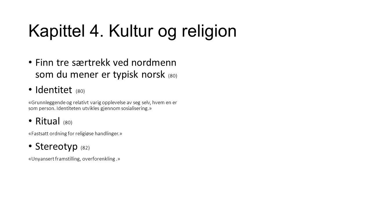 Kapittel 4.Kultur og religion Hva vil det si å være urfolk.
