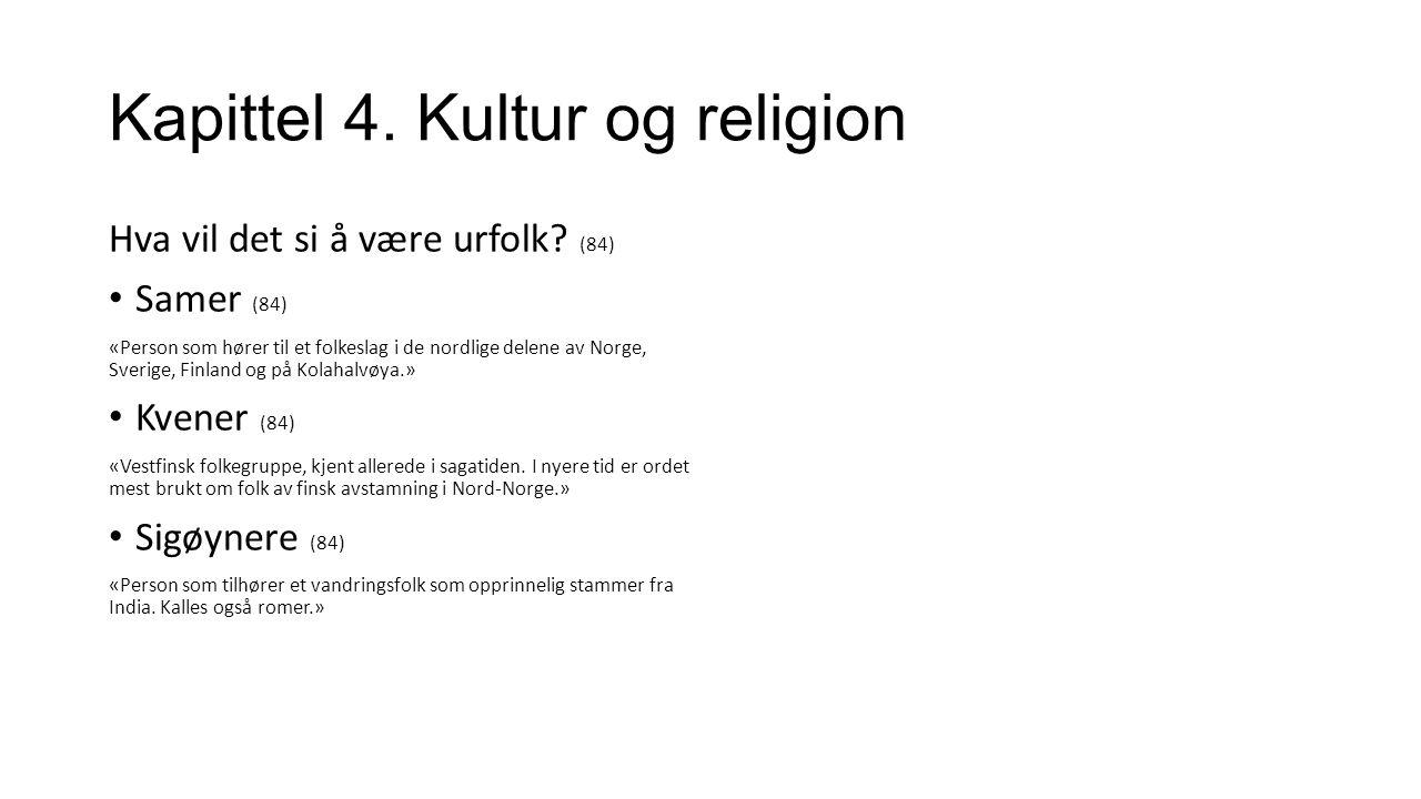 Kapittel 4. Kultur og religion Hva vil det si å være urfolk.