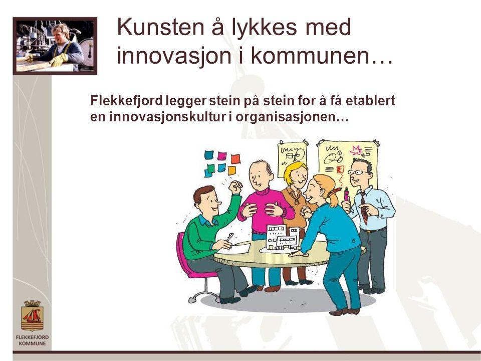 Kunsten å lykkes med innovasjon i kommunen… Flekkefjord legger stein på stein for å få etablert en innovasjonskultur i organisasjonen…