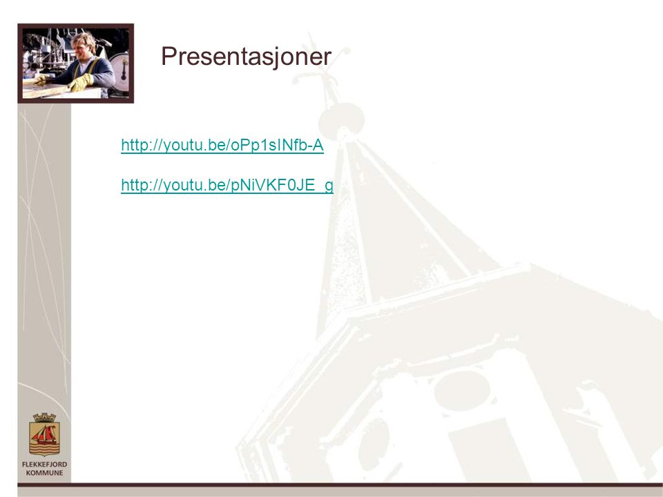 Presentasjoner http://youtu.be/oPp1sINfb-A http://youtu.be/pNiVKF0JE_g