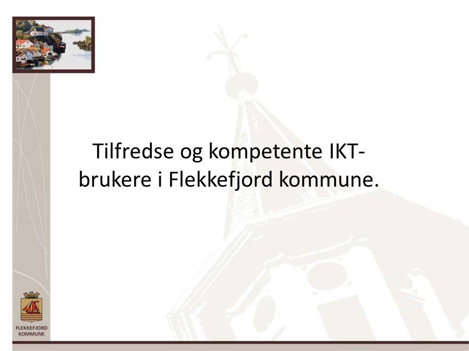 Tilfredse og kompetente IKT- brukere i Flekkefjord kommune.
