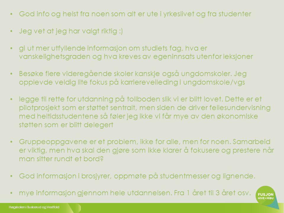 Høgskolen i Buskerud og Vestfold Et tydelig, forutsigbart og strukturert utdanningsløp.