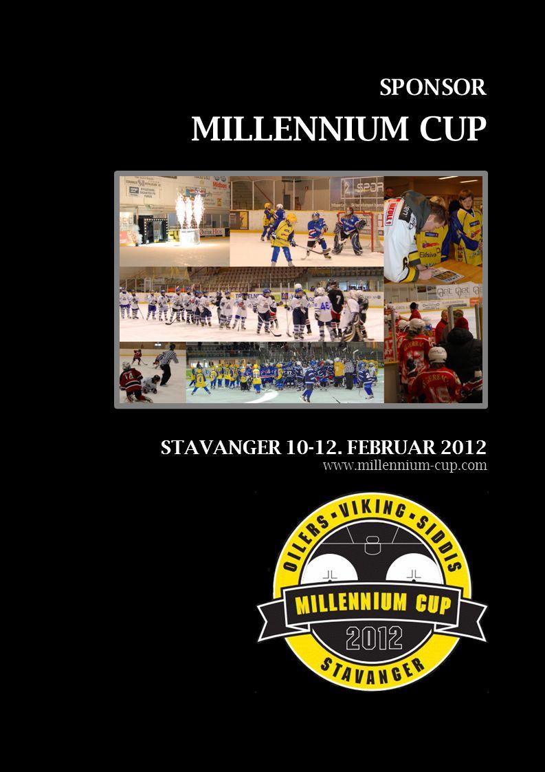 STAVANGER 10-12. FEBRUAR 2012 www.millennium-cup.com MILLENNIUM CUP SPONSOR