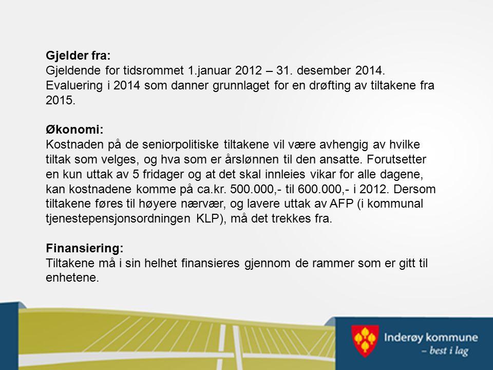 Gjelder fra: Gjeldende for tidsrommet 1.januar 2012 – 31.
