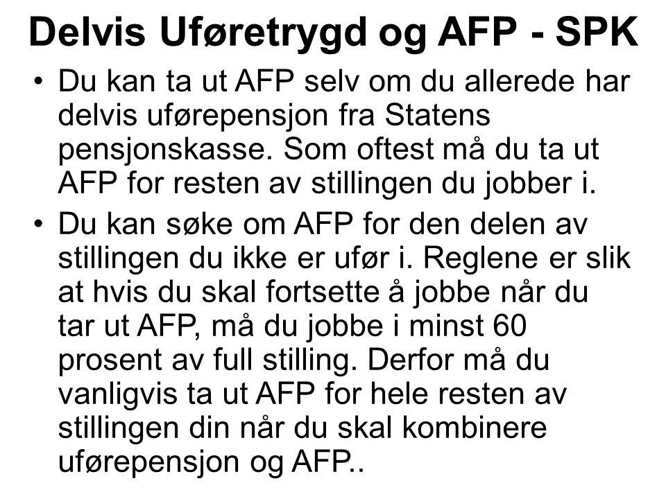 Du kan ta ut AFP selv om du allerede har delvis uførepensjon fra Statens pensjonskasse.