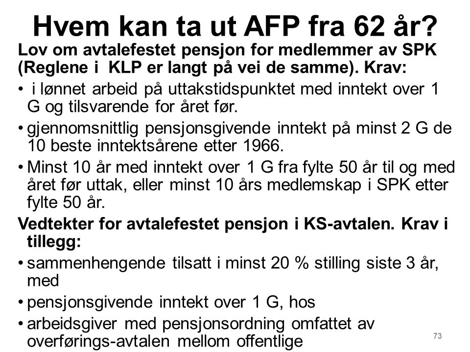 73 Hvem kan ta ut AFP fra 62 år.