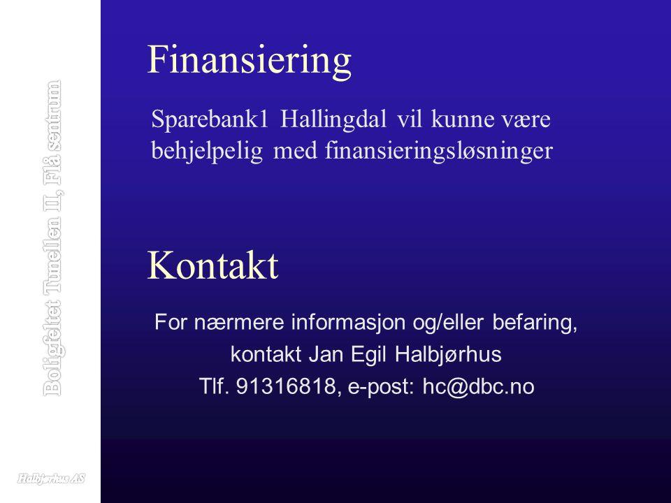 Finansiering Sparebank1 Hallingdal vil kunne være behjelpelig med finansieringsløsninger Kontakt For nærmere informasjon og/eller befaring, kontakt Jan Egil Halbjørhus Tlf.