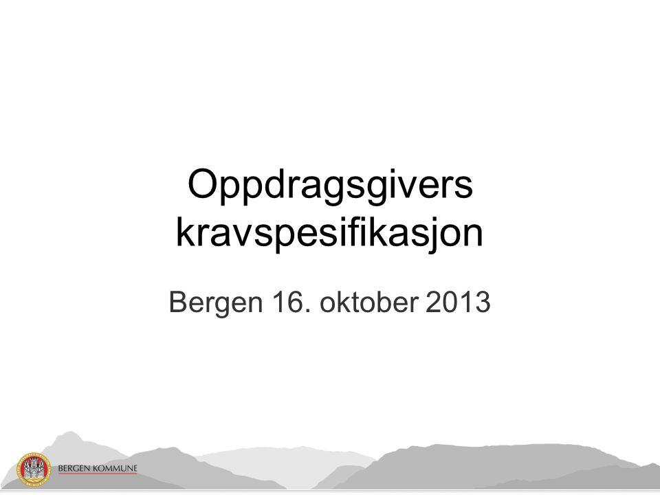 Bergen 16. oktober 2013 Oppdragsgivers kravspesifikasjon