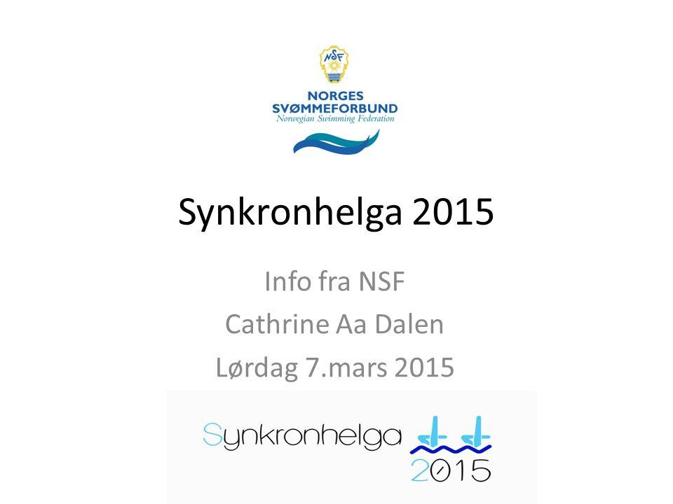 Synkronhelga 2015 Info fra NSF Cathrine Aa Dalen Lørdag 7.mars 2015