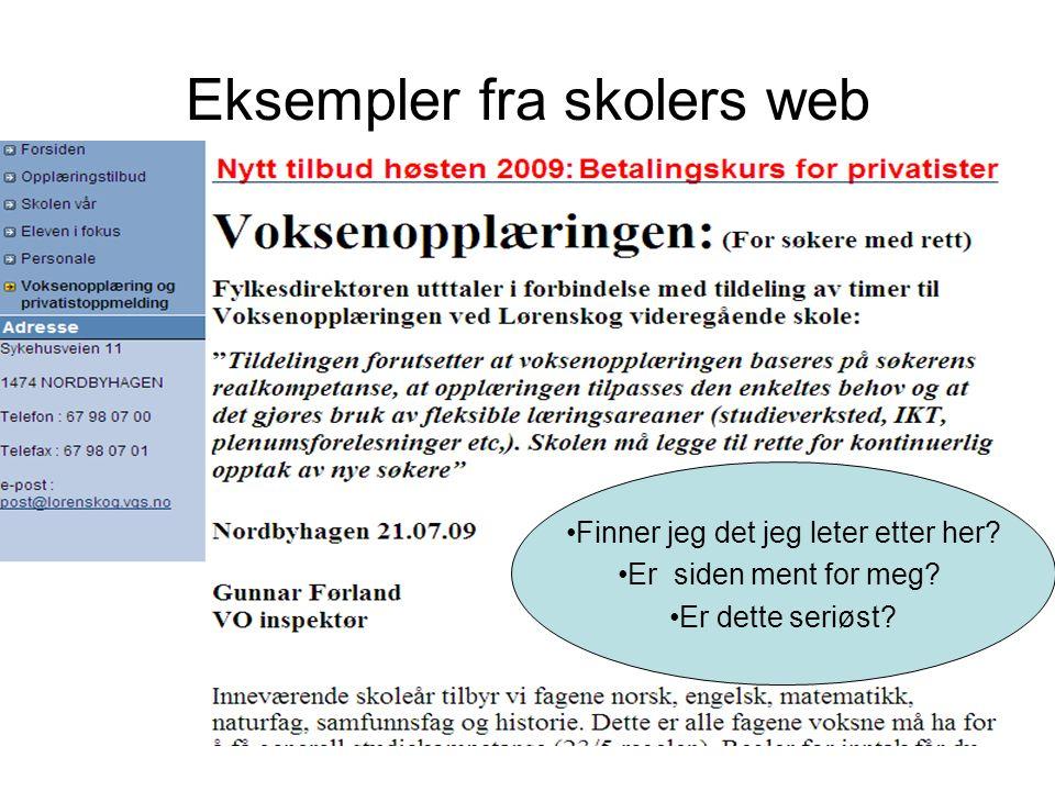 Eksempler fra skolers web Finner jeg det jeg leter etter her? Er siden ment for meg? Er dette seriøst?
