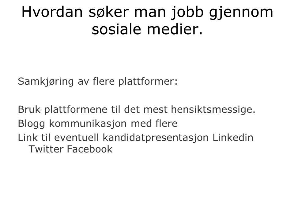 Hvordan søker man jobb gjennom sosiale medier.