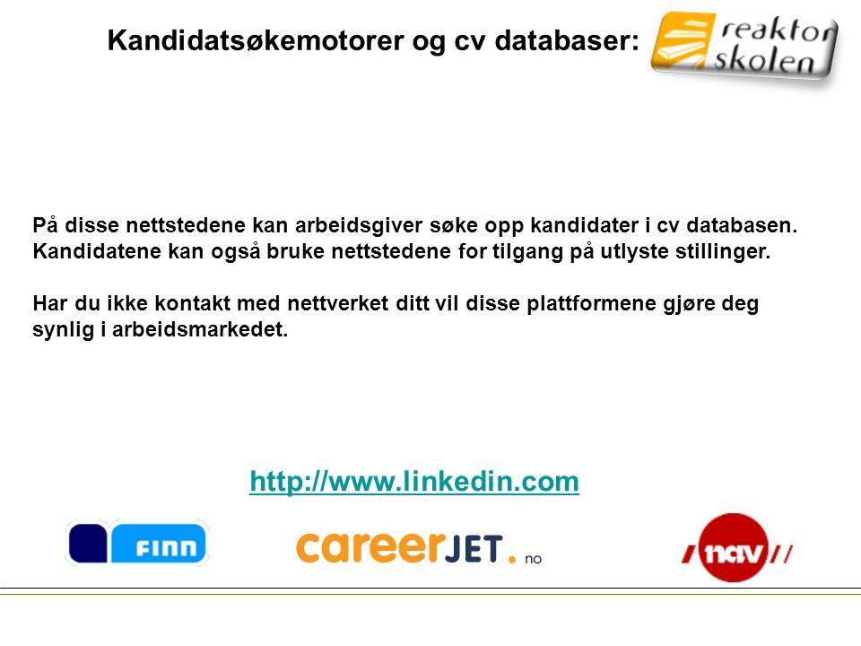 Kandidatsøkemotorer og cv databaser: På disse nettstedene kan arbeidsgiver søke opp kandidater i cv databasen.
