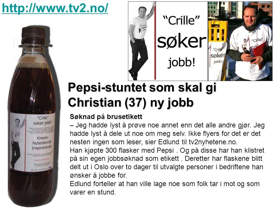 Pepsi-stuntet som skal gi Christian (37) ny jobb Søknad på brusetikett – Jeg hadde lyst å prøve noe annet enn det alle andre gjør.