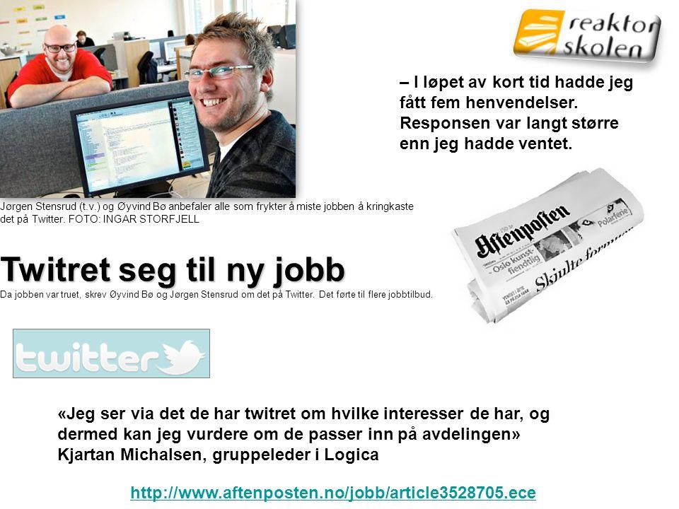 Jørgen Stensrud (t.v.) og Øyvind Bø anbefaler alle som frykter å miste jobben å kringkaste det på Twitter.