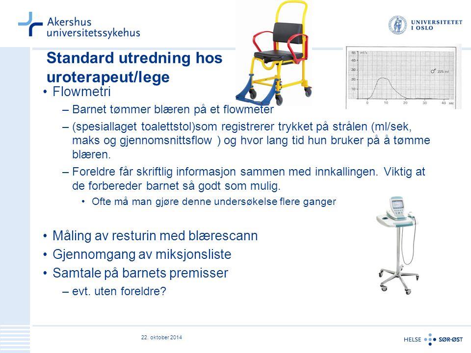 Standard utredning hos uroterapeut/lege Flowmetri –Barnet tømmer blæren på et flowmeter –(spesiallaget toalettstol)som registrerer trykket på strålen (ml/sek, maks og gjennomsnittsflow ) og hvor lang tid hun bruker på å tømme blæren.