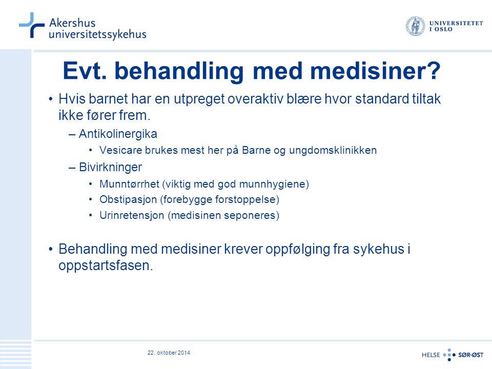 Evt. behandling med medisiner.