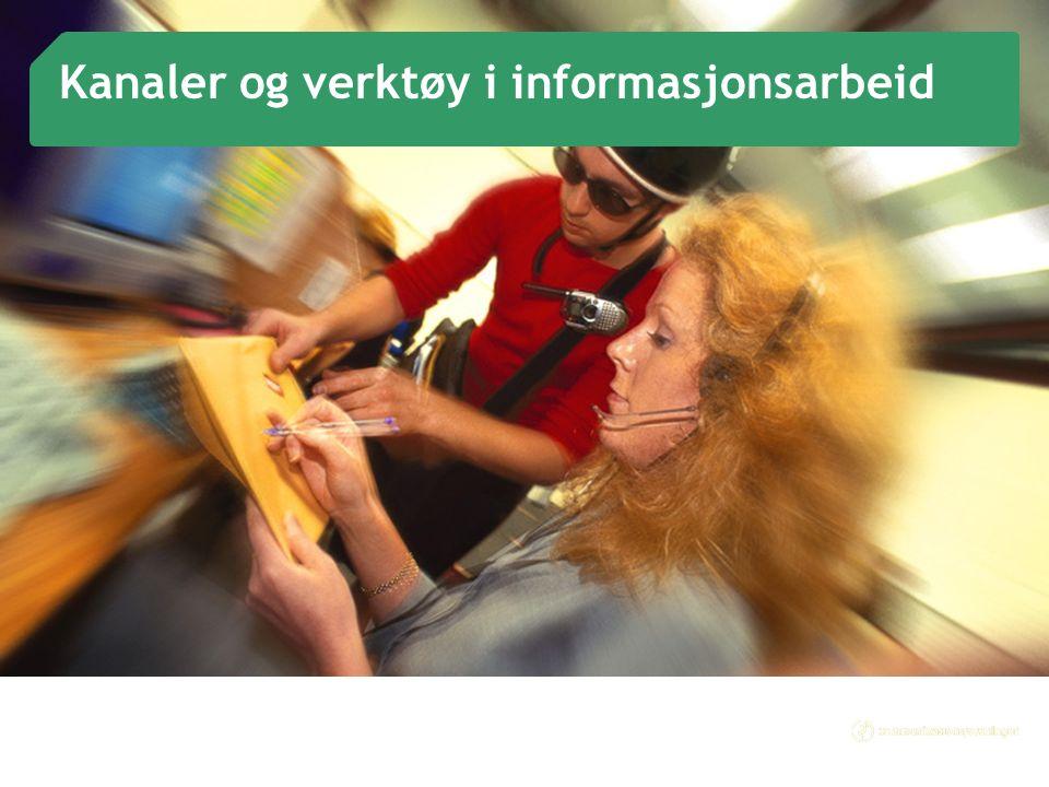 10 Kanaler og verktøy i informasjonsarbeid