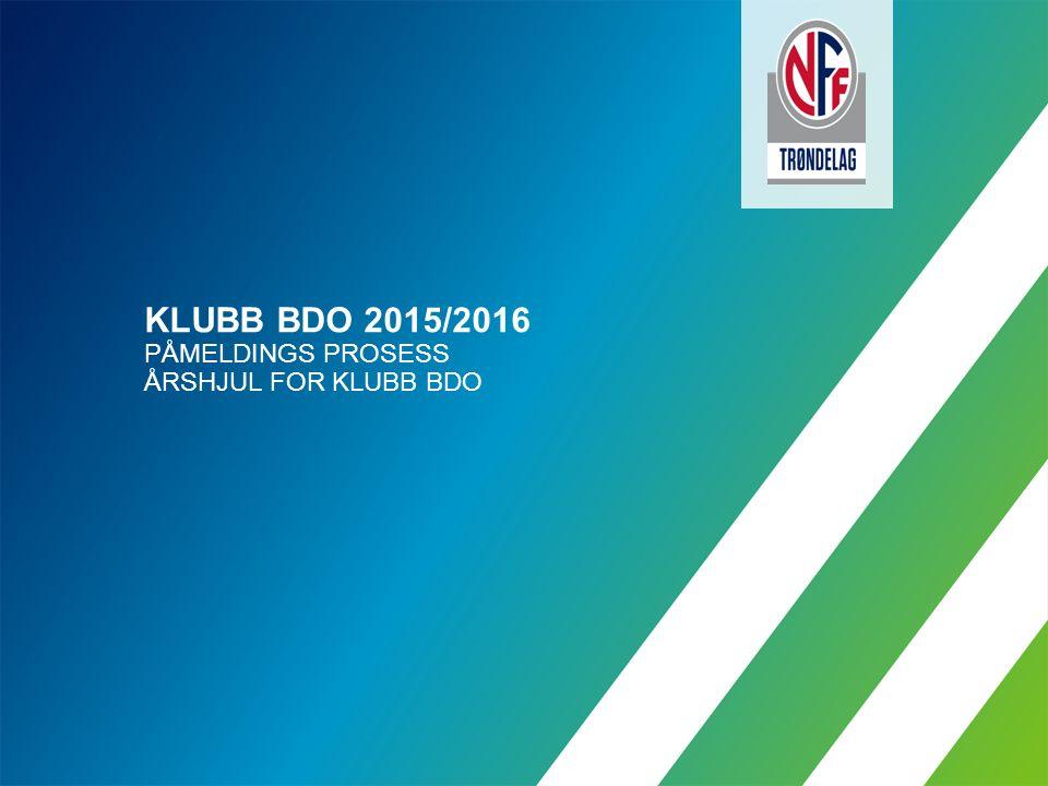 KLUBB BDO 2015/2016 PÅMELDINGS PROSESS ÅRSHJUL FOR KLUBB BDO