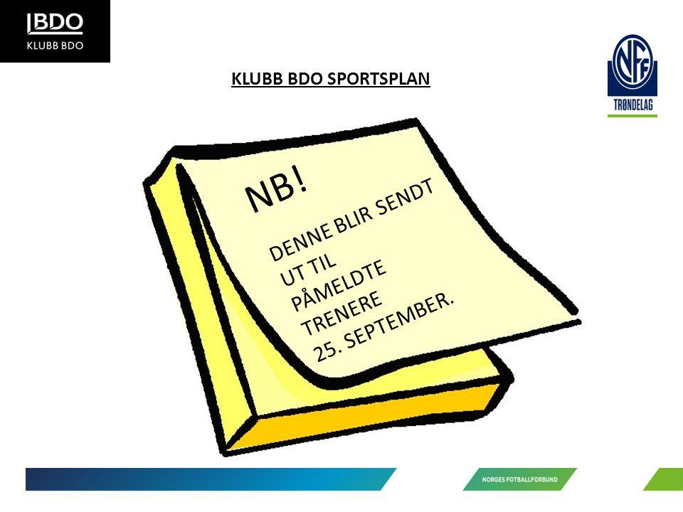 KLUBB BDO SPORTSPLAN NB! DENNE BLIR SENDT UT TIL PÅMELDTE TRENERE 25. SEPTEMBER.