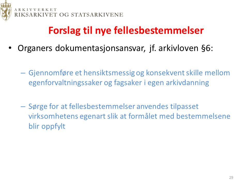 Forslag til nye fellesbestemmelser Organers dokumentasjonsansvar, jf.