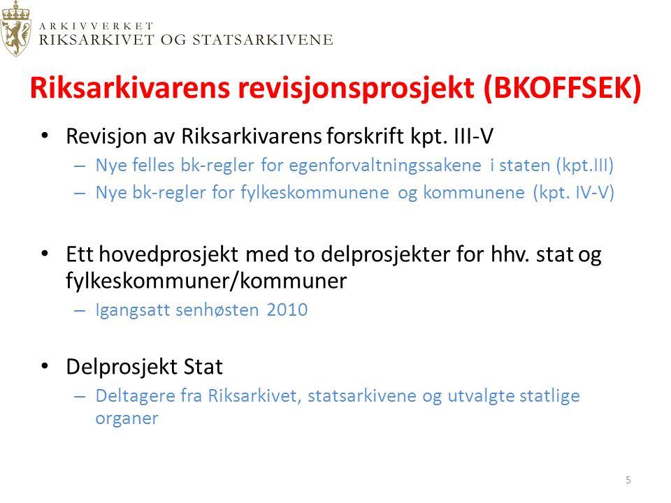 Riksarkivarens revisjonsprosjekt (BKOFFSEK) Revisjon av Riksarkivarens forskrift kpt.