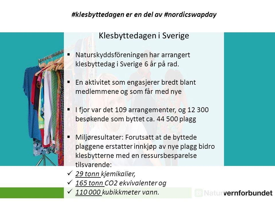 #klesbyttedagen er en del av #nordicswapday Klesbyttedagen i Sverige  Naturskyddsföreningen har arrangert klesbyttedag i Sverige 6 år på rad.