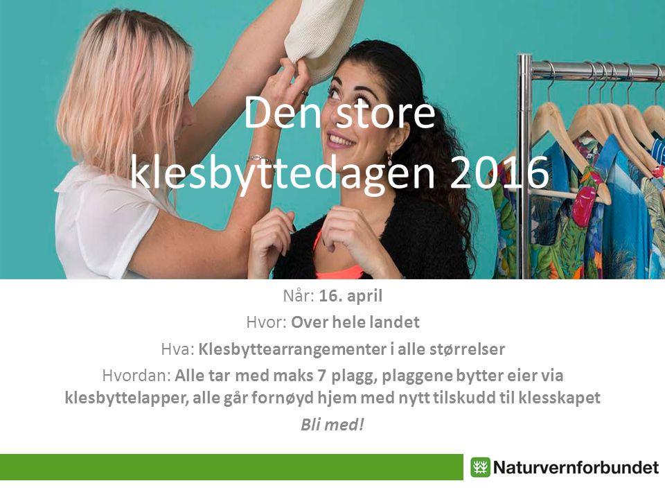 Den store klesbyttedagen 2016 Når: 16.