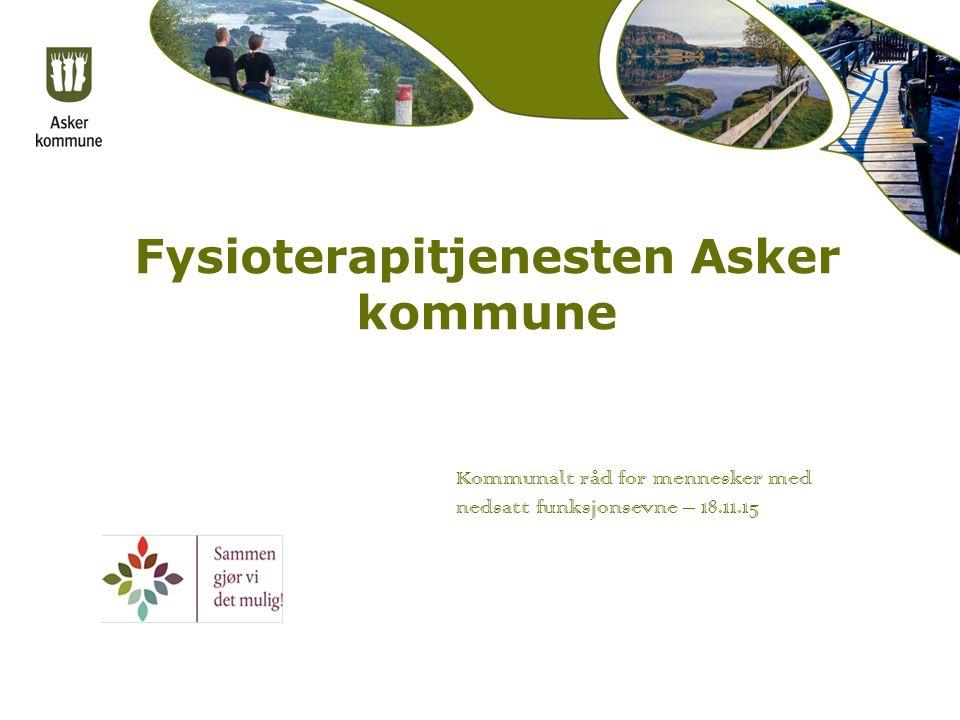 Fysioterapitjenesten Asker kommune Kommunalt råd for mennesker med nedsatt funksjonsevne – 18.11.15