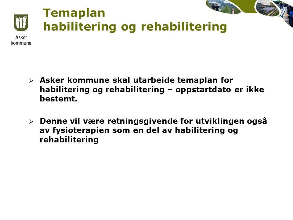 Temaplan habilitering og rehabilitering  Asker kommune skal utarbeide temaplan for habilitering og rehabilitering – oppstartdato er ikke bestemt.