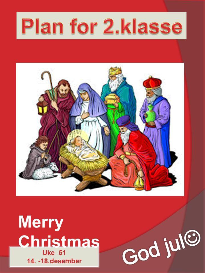 Uke 51 14. -18.desember Merry Christmas