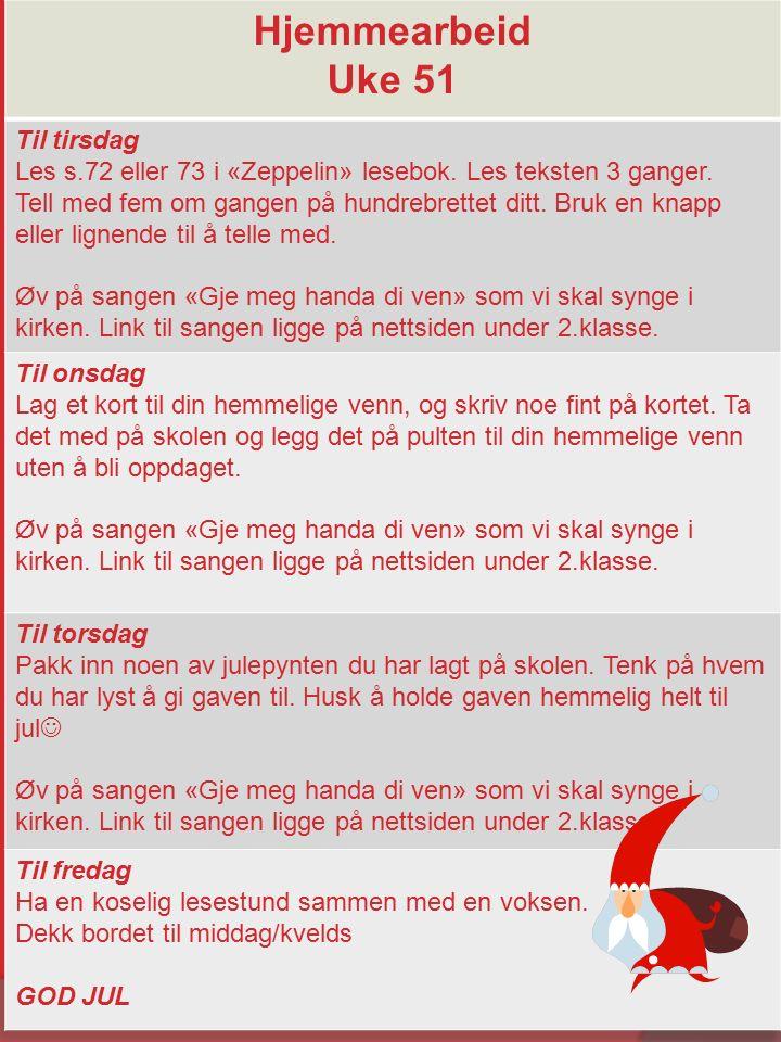 Hjemmearbeid Uke 51 Til tirsdag Les s.72 eller 73 i «Zeppelin» lesebok.