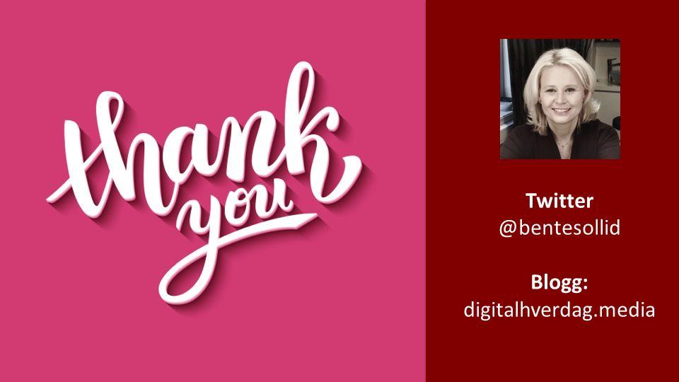 Twitter @bentesollid Blogg: digitalhverdag.media