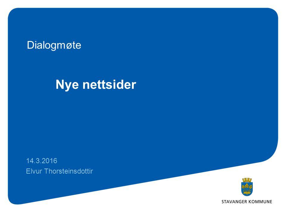 Nye nettsider 14.3.2016 Elvur Thorsteinsdottir Dialogmøte