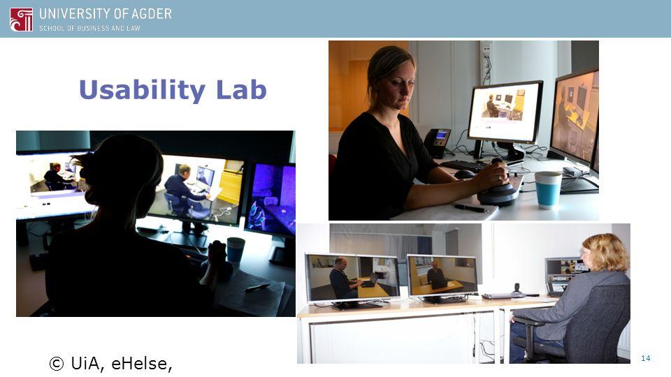 Usability Lab 14 © UiA, eHelse, 2015