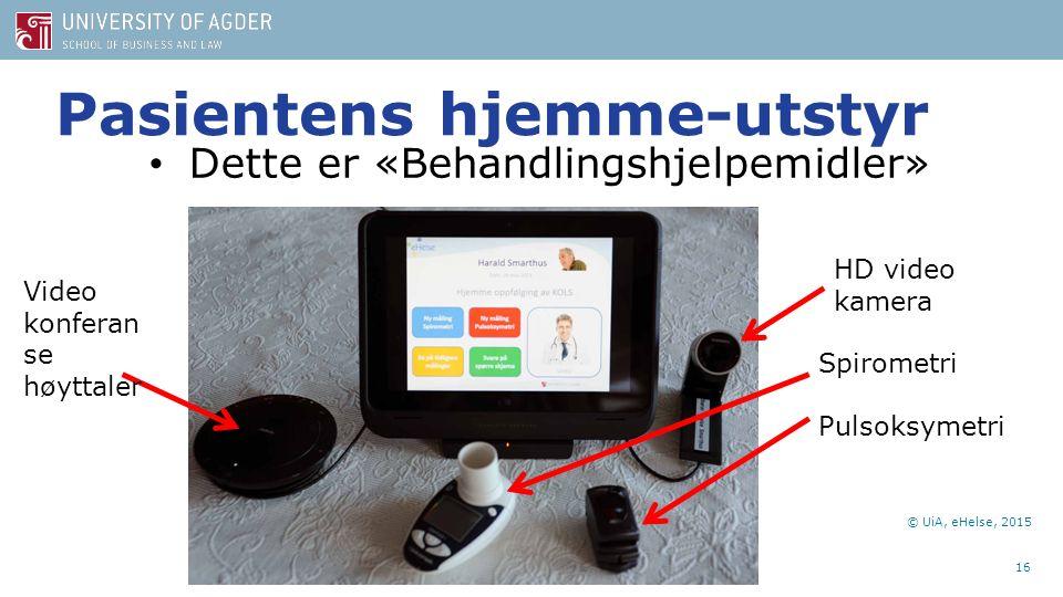 Pasientens hjemme-utstyr 16 Dette er «Behandlingshjelpemidler» Spirometri Pulsoksymetri HD video kamera Video konferan se høyttaler © UiA, eHelse, 201