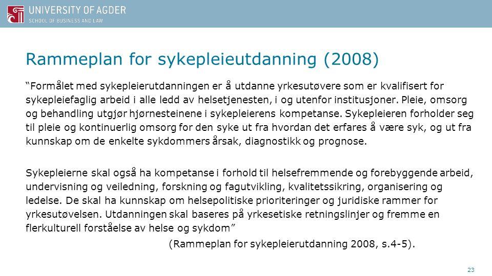 Rammeplan for sykepleieutdanning (2008) Formålet med sykepleierutdanningen er å utdanne yrkesutøvere som er kvalifisert for sykepleiefaglig arbeid i alle ledd av helsetjenesten, i og utenfor institusjoner.