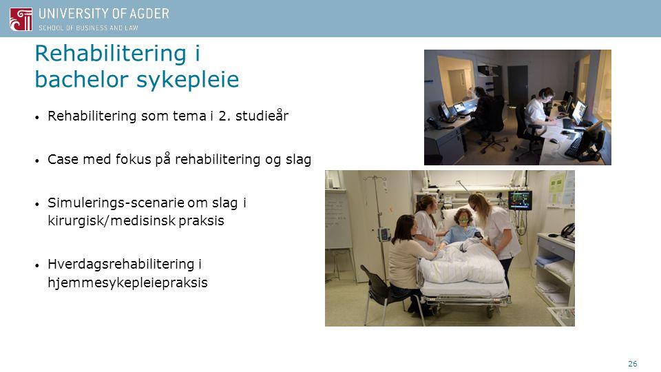 Rehabilitering i bachelor sykepleie Rehabilitering som tema i 2. studieår Case med fokus på rehabilitering og slag Simulerings-scenarie om slag i kiru