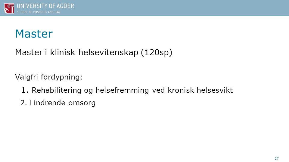 Master Master i klinisk helsevitenskap (120sp) Valgfri fordypning: 1.