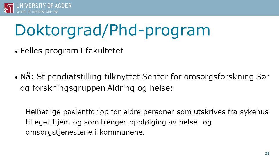 Doktorgrad/Phd-program Felles program i fakultetet Nå: Stipendiatstilling tilknyttet Senter for omsorgsforskning Sør og forskningsgruppen Aldring og h