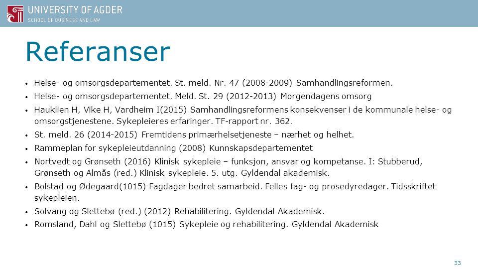Referanser Helse- og omsorgsdepartementet. St. meld. Nr. 47 (2008-2009) Samhandlingsreformen. Helse- og omsorgsdepartementet. Meld. St. 29 (2012-2013)