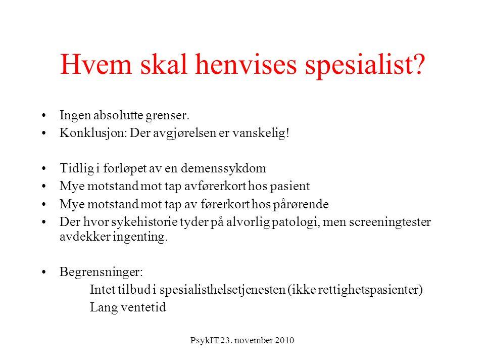 PsykIT 23. november 2010 Hvem skal henvises spesialist.