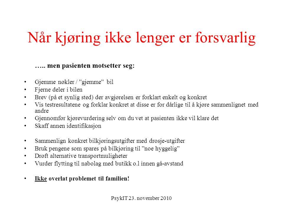 PsykIT 23. november 2010 Når kjøring ikke lenger er forsvarlig …..