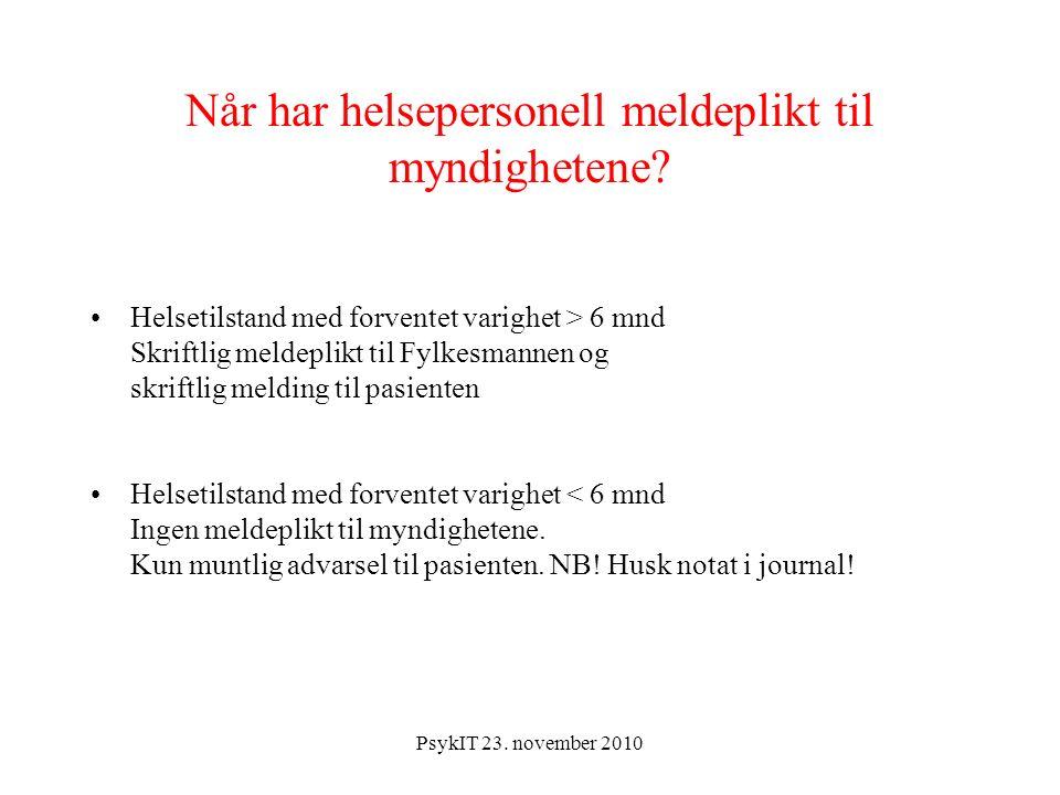 PsykIT 23. november 2010 Når har helsepersonell meldeplikt til myndighetene.