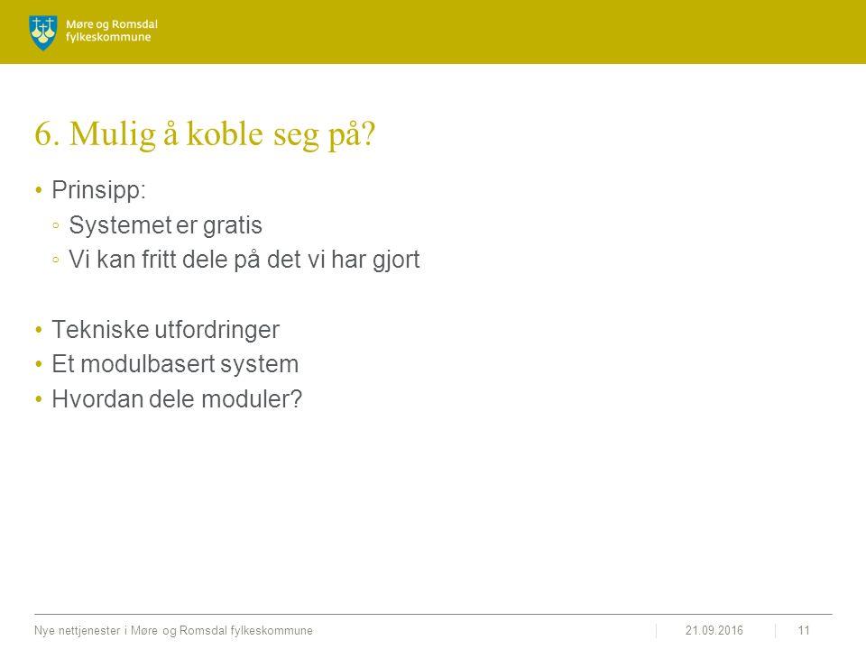 21.09.2016Nye nettjenester i Møre og Romsdal fylkeskommune11 6.