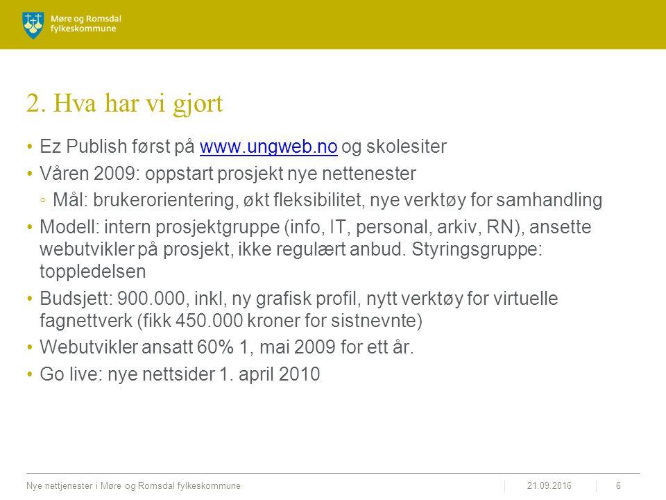 21.09.2016Nye nettjenester i Møre og Romsdal fylkeskommune6 2.