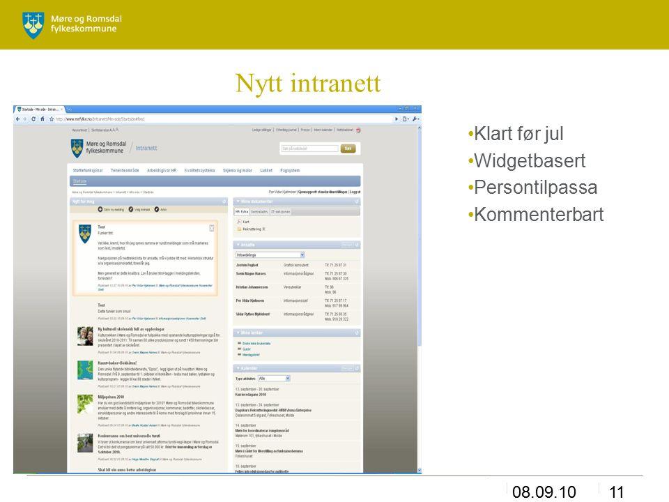 08.09.1011 Nytt intranett Klart før jul Widgetbasert Persontilpassa Kommenterbart