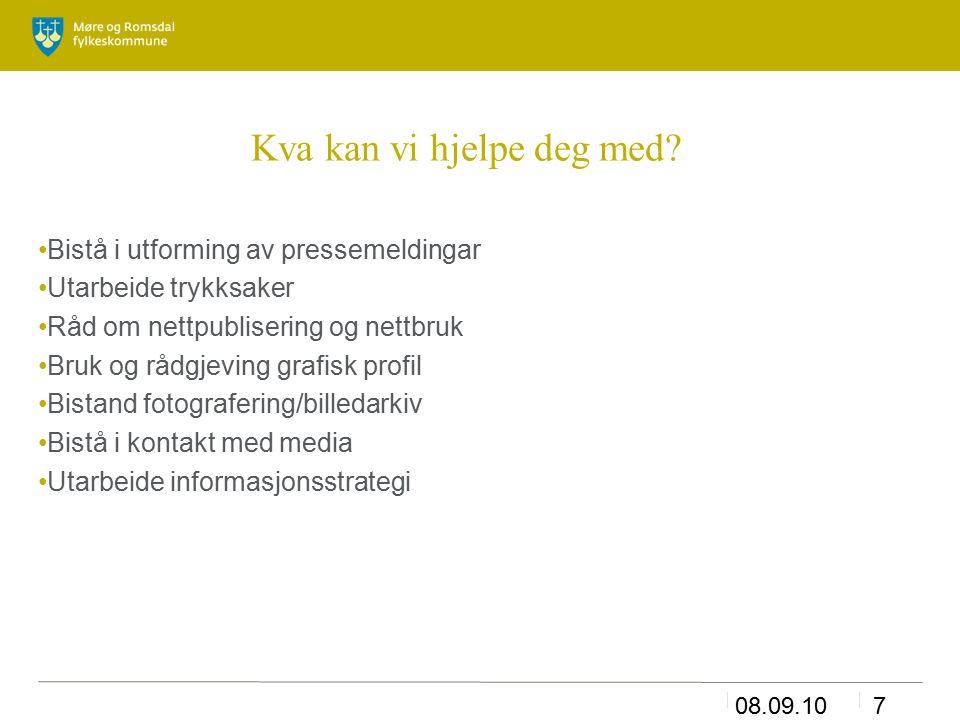 08.09.108 Viktige satsingar Grafisk profil – einskapeleg og tydeleg Kommunikasjonsstrategi Nye nettsider