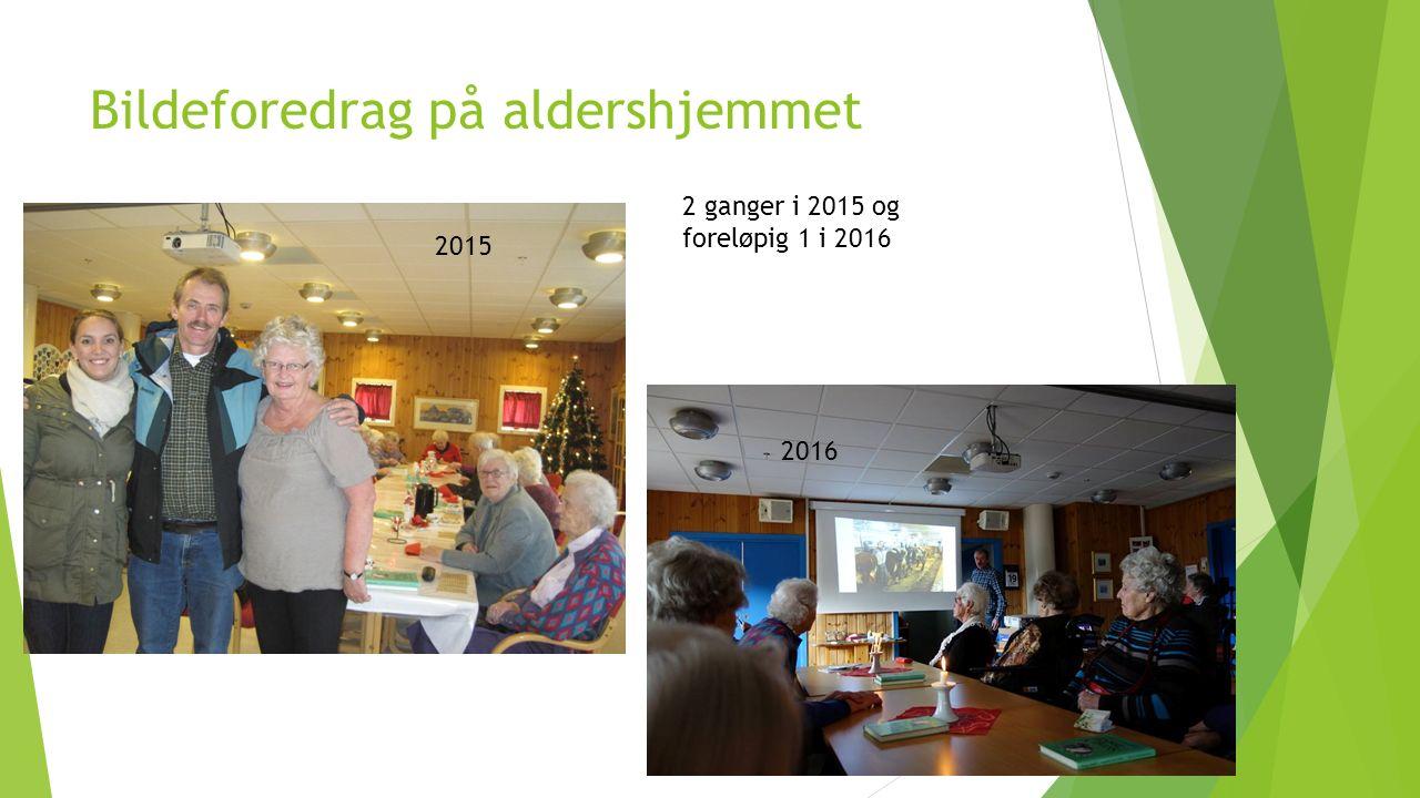 Bildeforedrag på aldershjemmet 2015 2016 2 ganger i 2015 og foreløpig 1 i 2016